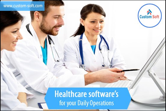10 Benefits of Healthcare Software Development by CustomSoft